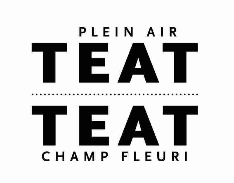 TÉAT CHAMP FLEURI / TÉAT PLEIN AIR