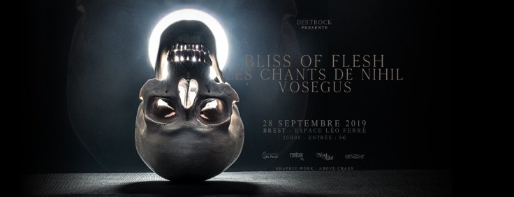 Bliss Of Flesh + Les Chants du Nil + Vosegus - Destrock