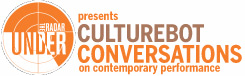 Culturebot Conversations on Contemporary Performance