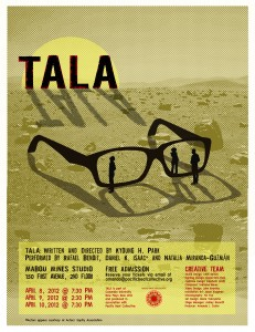 "Poster for Kyoung H. Park's new play-in-progress ""Tala"""