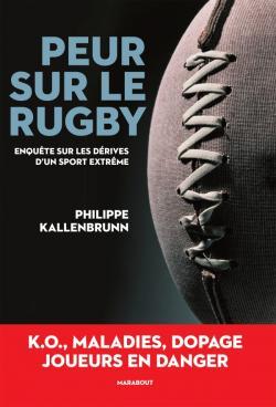 PEUR SUR LE RUGBY – Philippe Kallenbrunn (2/2)