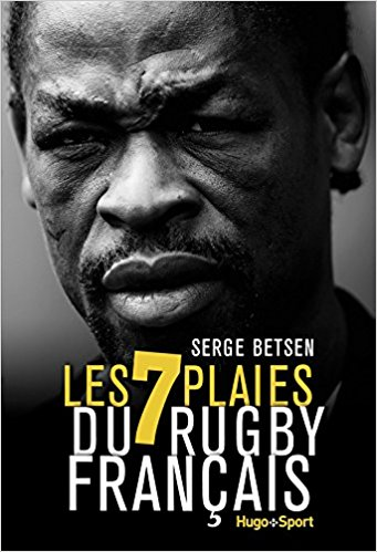 Serge Betsen – Les 7 plaies du rugby français (2/2)