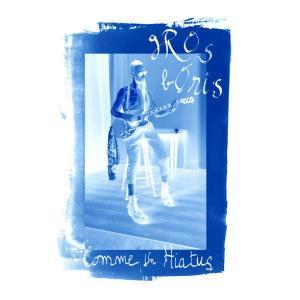 GROS BORIS - Comme un hiatus
