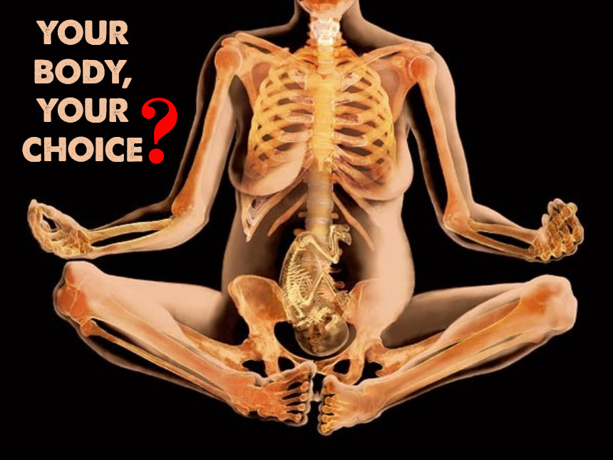 Your Body Your Choice?