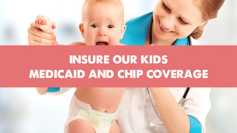 Insure Our Kids Medicaid and CHIP Coverage