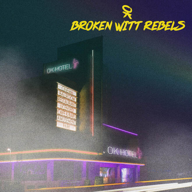 Review: Broken Witt Rebels – OK Hotel