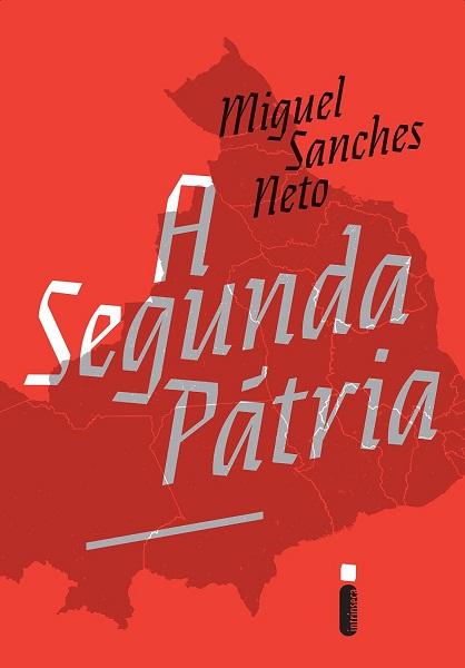 a segunda patria_resenha_miguel sanches neto