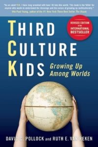 Third Culture Kids Growing Up Among Worlds