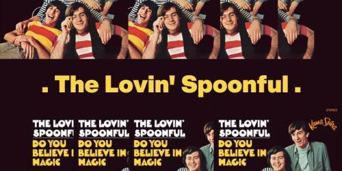 Do You Believe in Magic – The Lovin' Spoonful