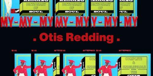 Try a Little Tenderness – Otis Redding:歌詞及意思
