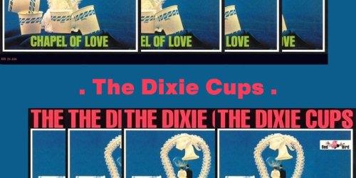 Chapel of Love – The Dixie Cups:歌詞及意思