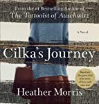 Cilka's Journey: A Novel (Tattooist of Auschwitz) by Heather Morris