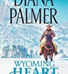 Wyoming Heart (Wyoming Men) by Diana Palmer