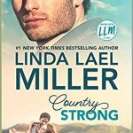 Country Strong: A Novel (Painted Pony Creek) by Linda Lael Miller
