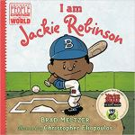 I am Jackie Robinson (Ordinary People Change the World) by Brad Meltzer
