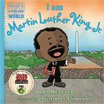 I am Martin Luther King, Jr. (Ordinary People Change the World) by Brad Meltzer