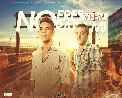 VI-EM - No Eres Para Mi