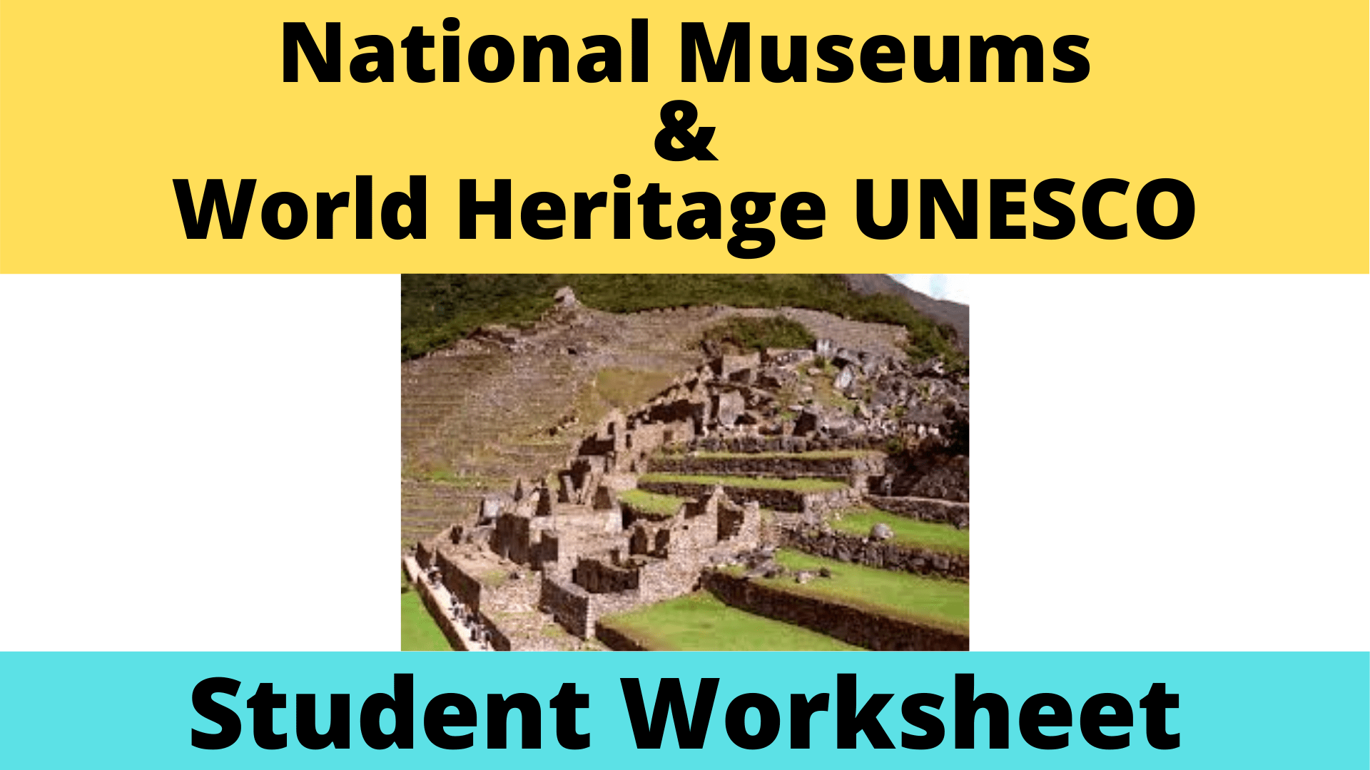 National Museums And World Heritage Unesco Worksheet
