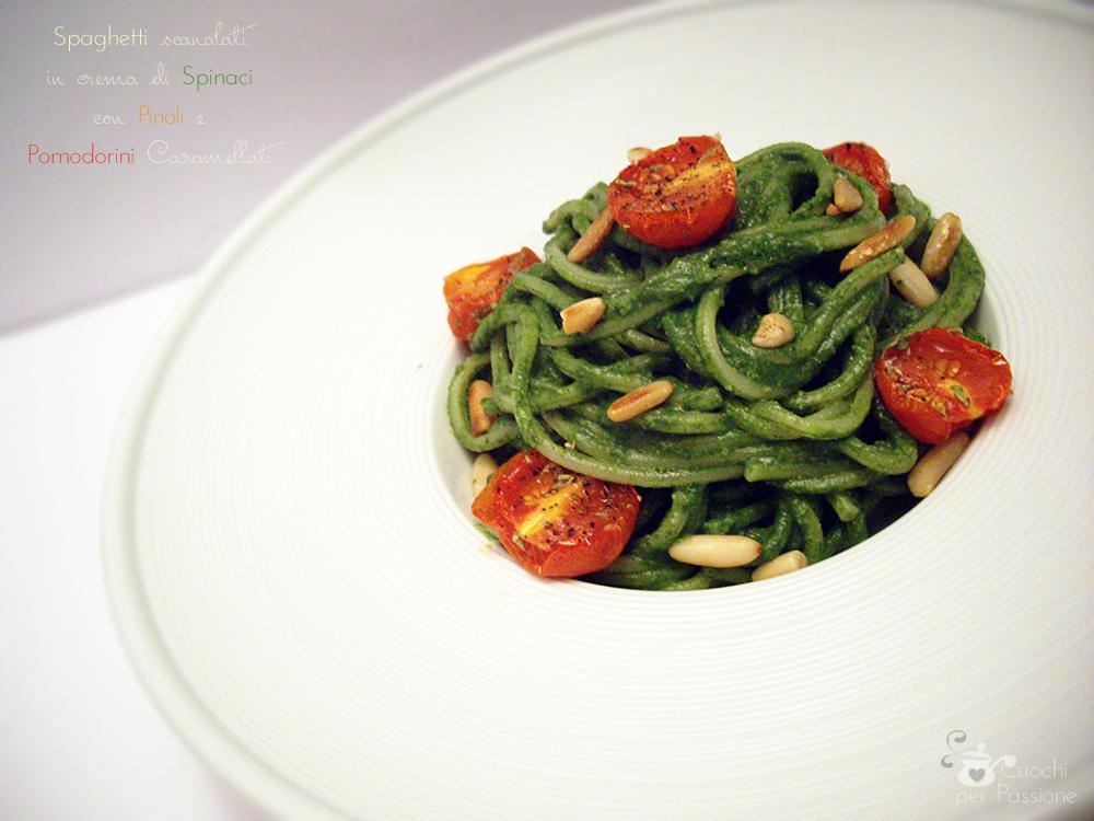 Spaghetti in crema di Spinaci con Pinoli e Pomodorini caramellati