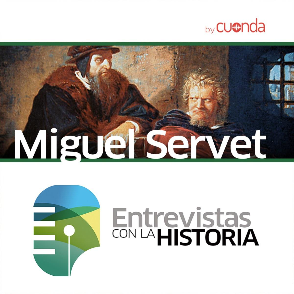 #009 / Miguel Servet, la ciencia y el espíritu