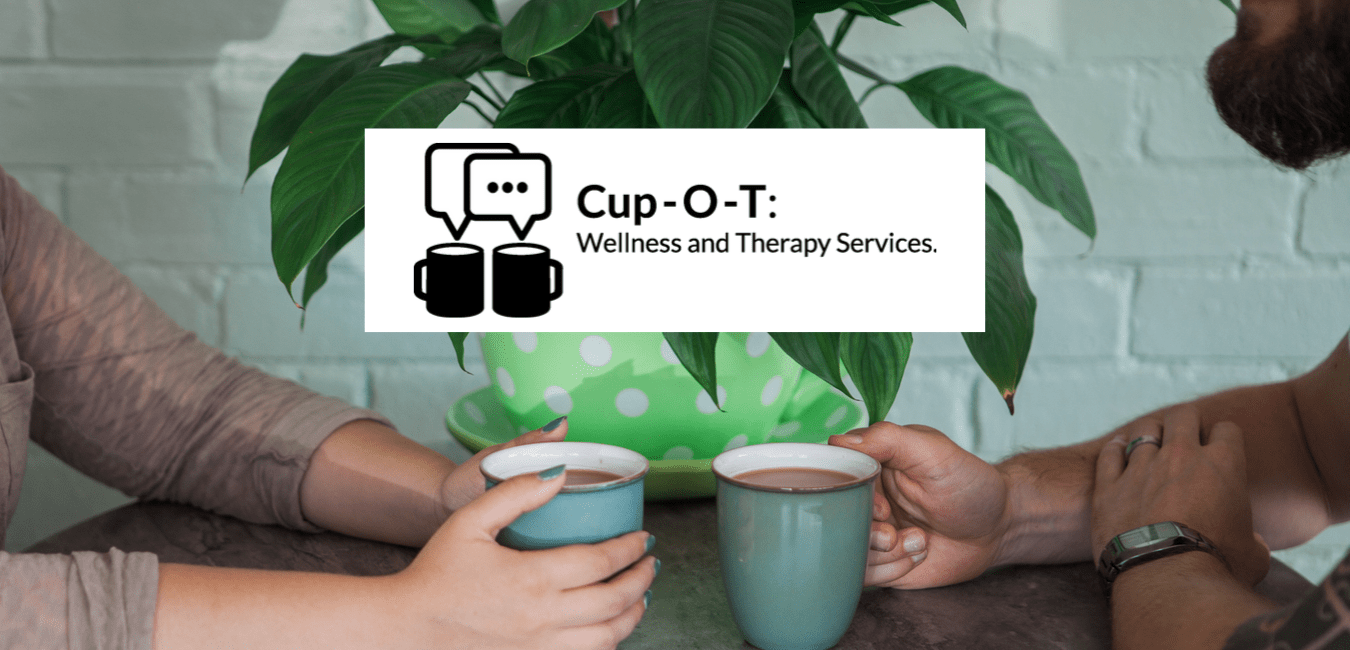Cup-O-T: Wellness and Therapy Services