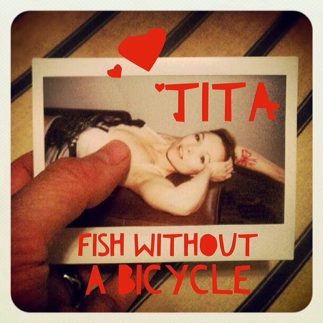 Tita Tuesday – Fish Without A Bicycle