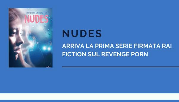 Nudes: arriva il remake della serie norvegese sul revenge porn