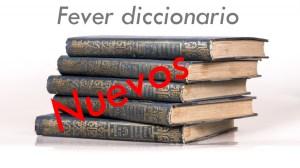 fever diccionario nuevos