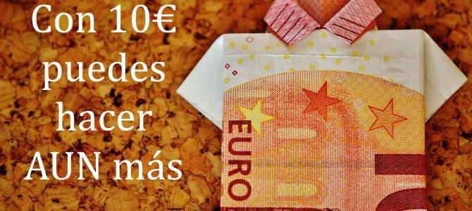 10€ pueden dar para más