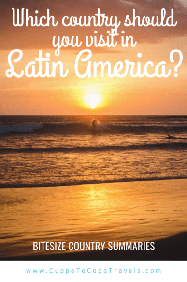 Which country to visit in Latin America COUNTRY SUMMARIES TO HELP YOU PLAN YOUR TRIP