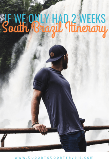 If we only had 2 weeks: South Brazil Itinerary | Iguazu Falls waterfall | Southern Brazil Travel Guide