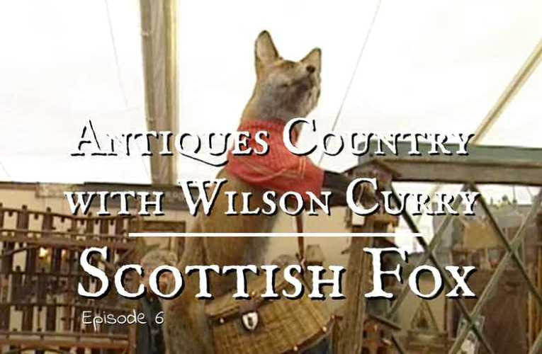 Antiques Country:  Scottish Fox