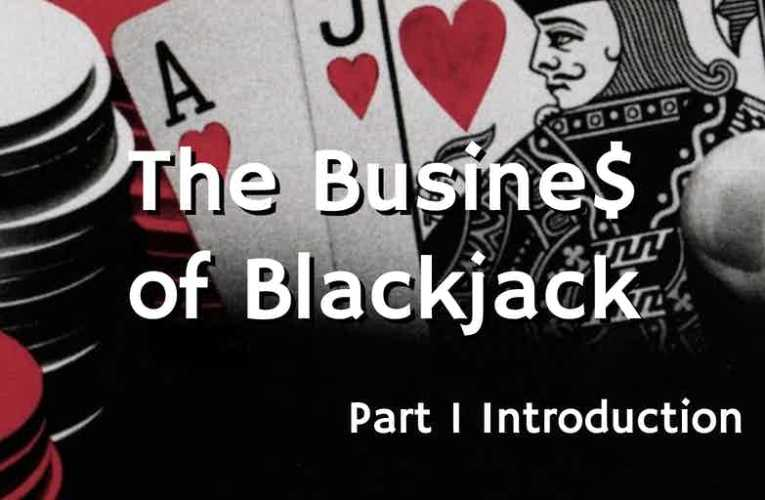 The Business of Blackjack: Introduction