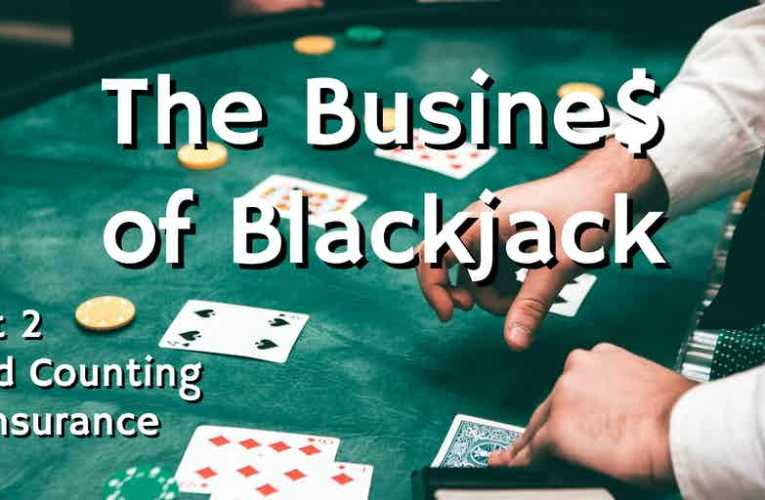 The Business of Blackjack: Insurance and Card Counting