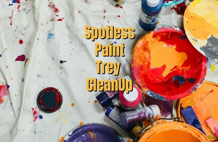 Spotless Paint Trey Clean Up