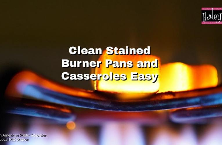 Easily Clean Stained Burner Pans and Casserole Dishes