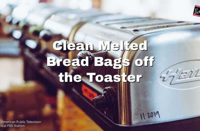 Clean Melted Bread Bags off the Toaster
