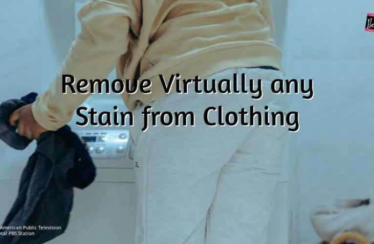 Remove Virtually any Stain from Clothing