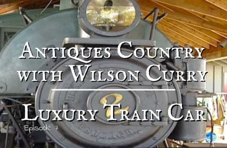 Antiques Country: 19th Century Luxury Train Car