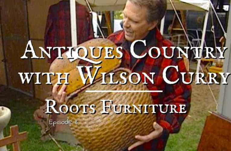 Antiques Country: Roots Furniture
