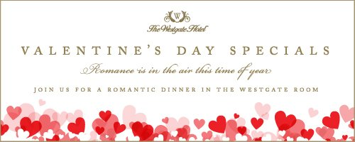 Valentine's Day Romantic Dinner at The Westgate Hotel