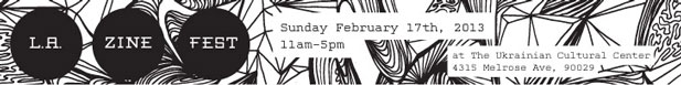 The Second Annual LA Zine Fest is Almost Here!