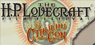 The H.P. Lovecraft Film Festival and CthulhuCon!