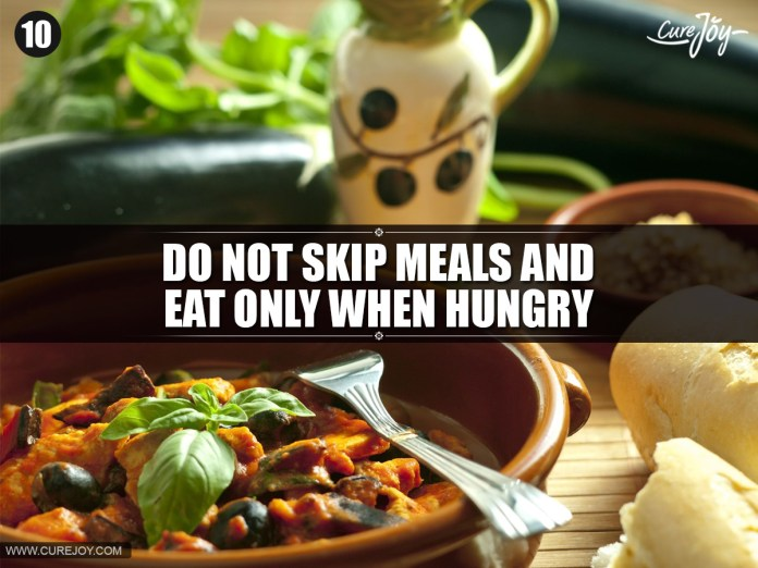 10-Do-not-skip-meals-and-eat-only-when-hungry