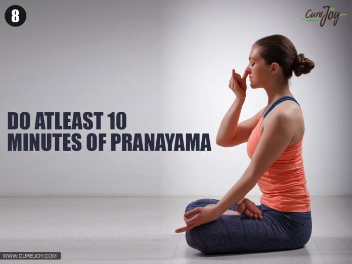 8-Do-Atleast-10-minutes-of-Pranayama