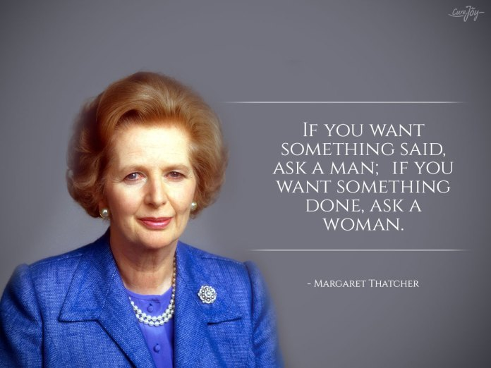 10-Quote_-If-you-want-something-said,-ask-a-man;-if-you-want-something-done,-ask-a-woman.--Margaret-Thatcher