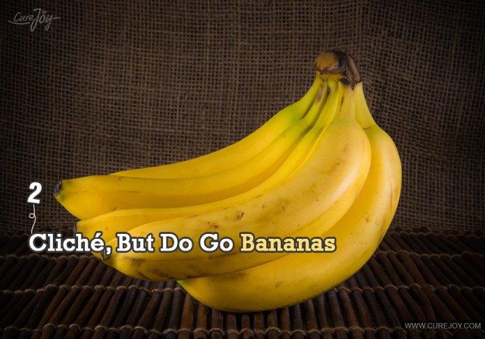 2-cliche-but-do-go-bananas