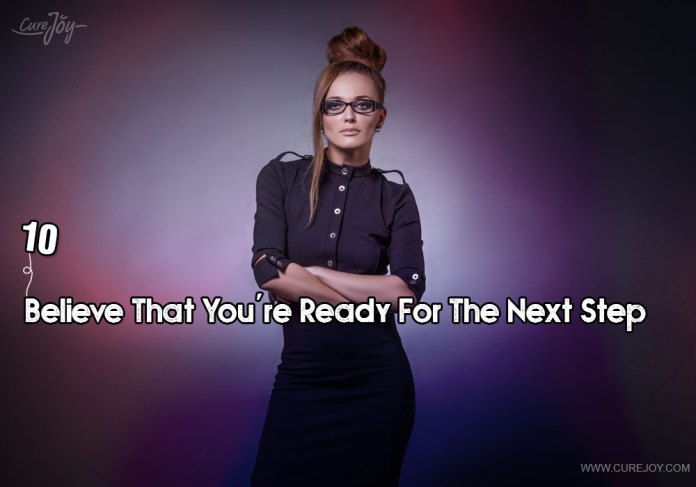 10-believe-that-youre-ready-for-the-next-ste