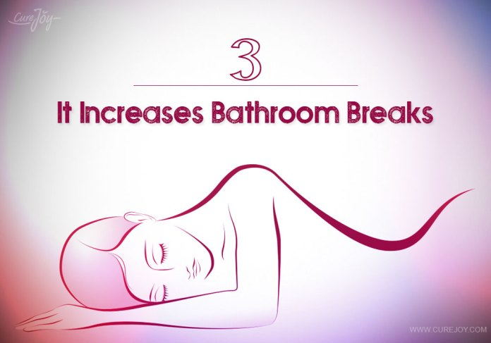 3-it-increases-bathroom-breaks