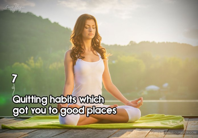 7-quitting-habits-which-got-you-to-good-places